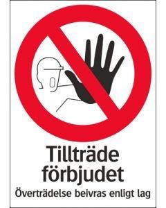 """Förbudsskylt """"Tillträde förbjudet - Överträdelse beivras enligt lag"""""""