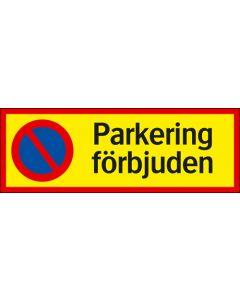 Parkering förbjuden